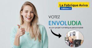 Fabrique Aviva – Votez nombreux pour le projet d'Envoludia